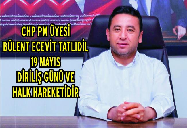 CHP PM ÜYESİ TATLIDİL, 19 MAYIS KUTLAMA MESAJI YAYINLADI