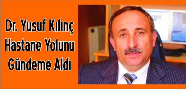 Ereğli Devlet Hastanesi Yolu Eğitimci Yusuf Kılınç'ın Gündemindeydi