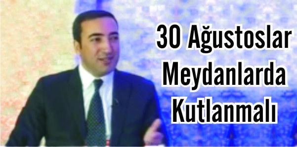Halil Ercan 30 Ağustos'u iliteşim araçlarından kutlamak olmuyor dedi