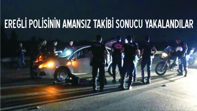 EREĞLİ POLİSİNDEN KAÇAMADILAR