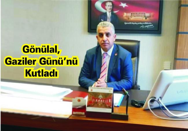 CHP İlçe Başkanı Gönülal, Gaziler Gününü Kutladı