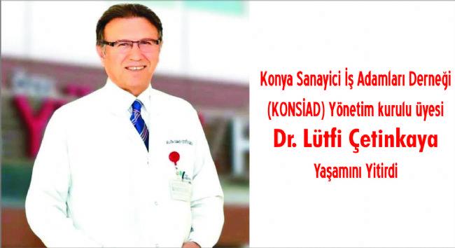 Dr. Lütfi Çetinkaya yoğun bakımdan çıkamadı