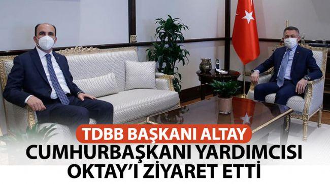 TDBB Başkanı Altay, Cumhurbaşkanı Yardımcısı Oktay'ı Ziyaret Etti