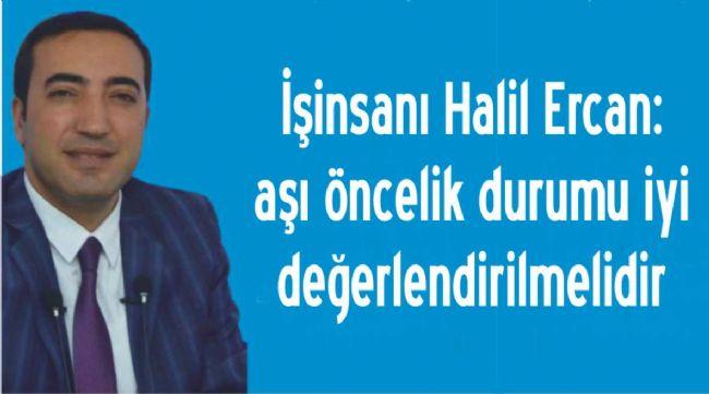 HALİL ERCAN'DAN AŞI TEPKİSİ