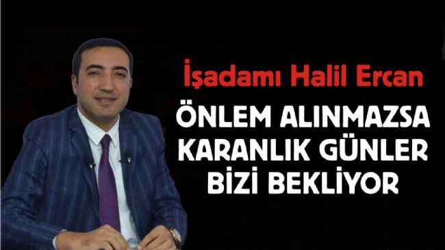 Halil Ercan: Kuraklık Tedirgin Ediyor