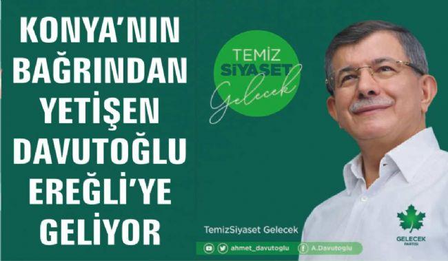 Şevki Kılınç : Konyalı Hemşehrimiz Davutoğlu Ereğli'ye Gelecek