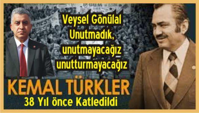 Veysel Gönülal, mücadeleci başkan Kemal Türkler'i Andı...